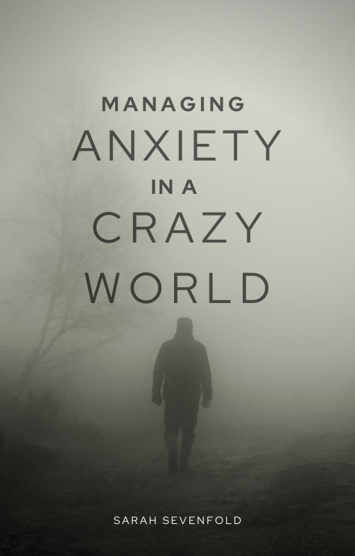 Learn How To Manage Anxiety In A Crazy World eBook